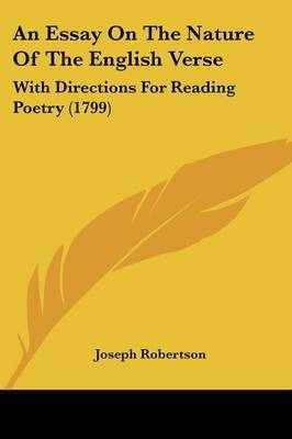An Essay On The Nature Of The English Verse: With Directions For Reading Poetry (1799)