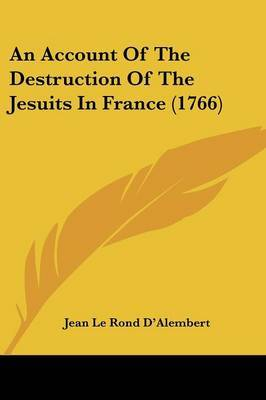 An Account Of The Destruction Of The Jesuits In France (1766)
