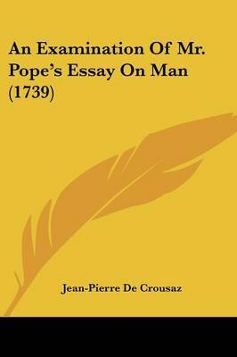 An Examination Of Mr. Pope's Essay On Man (1739)