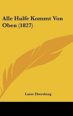 Alle Hulfe Kommt Von Oben (1827)