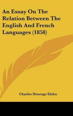 An Essay on the Relation Between the English and French Languages (1858)