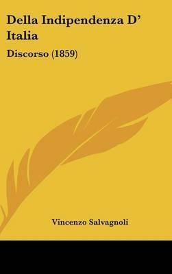 Della Indipendenza D' Italia: Discorso (1859)