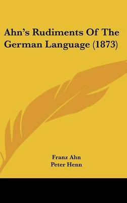 Ahn's Rudiments Of The German Language (1873)