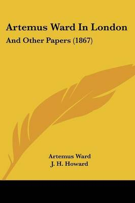 Artemus Ward In London: And Other Papers (1867)