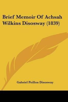Brief Memoir Of Achsah Wilkins Disosway (1839)