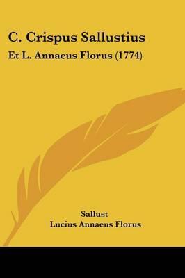 C. Crispus Sallustius: Et L. Annaeus Florus (1774)