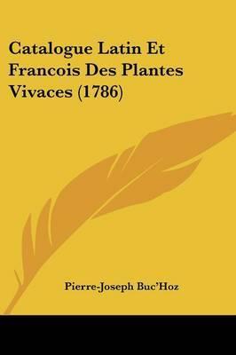 Catalogue Latin Et Francois Des Plantes Vivaces (1786)