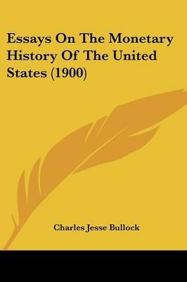 Essays on the Monetary History of the United States (1900)