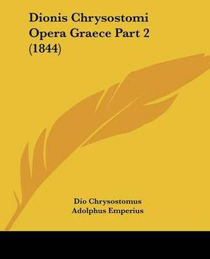 Dionis Chrysostomi Opera Graece Part 2 (1844)