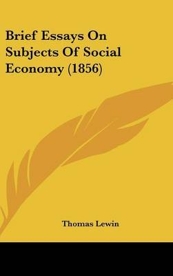 Brief Essays On Subjects Of Social Economy (1856)