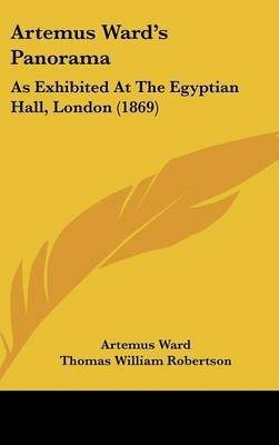 Artemus Ward's Panorama: As Exhibited At The Egyptian Hall, London (1869)