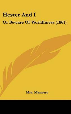 Hester And I: Or Beware Of Worldliness (1861)