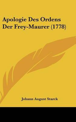 Apologie Des Ordens Der Frey-Maurer (1778)
