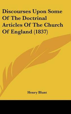 Discourses Upon Some Of The Doctrinal Articles Of The Church Of England (1837)