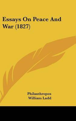 Essays On Peace And War (1827)