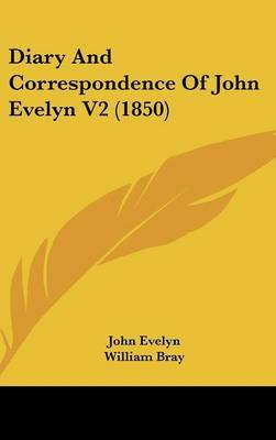 Diary And Correspondence Of John Evelyn V2 (1850)