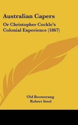 Australian Capers: Or Christopher Cockle's Colonial Experience (1867)