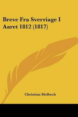 Breve Fra Sverriage I Aaret 1812 (1817)