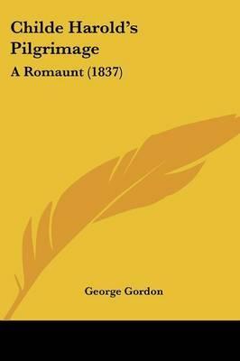 Childe Harold's Pilgrimage: A Romaunt (1837)