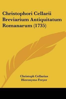 Christophori Cellarii Breviarium Antiquitatum Romanarum (1735)