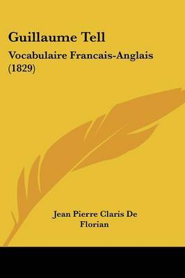 Guillaume Tell: Vocabulaire Francais-Anglais (1829)