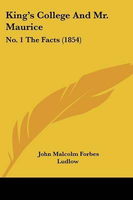 King's College And Mr. Maurice: No. 1 The Facts (1854)