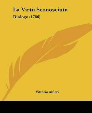 La Virtu Sconosciuta: Dialogo (1786)