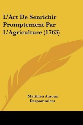 L'Art De Senrichir Promptement Par L'Agriculture (1763)