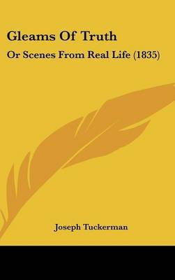 Gleams Of Truth: Or Scenes From Real Life (1835)
