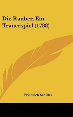 Die Rauber, Ein Trauerspiel (1788)
