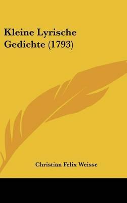 Kleine Lyrische Gedichte (1793)