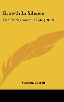 Growth In Silence: The Undertone Of Life (1819)