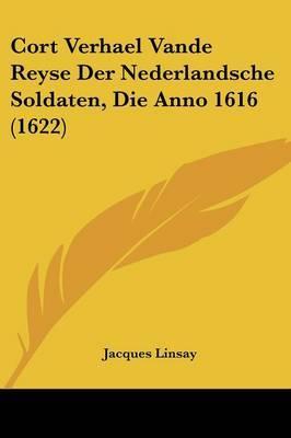 Cort Verhael Vande Reyse Der Nederlandsche Soldaten, Die Anno 1616 (1622)