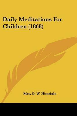 Daily Meditations For Children (1868)