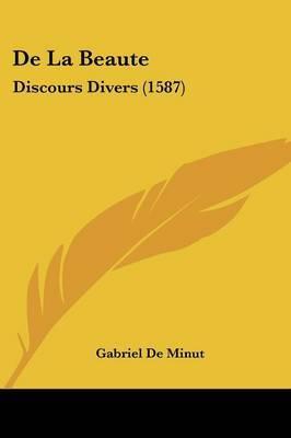 De La Beaute: Discours Divers (1587)
