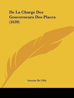 De La Charge Des Gouverneurs Des Places (1639)