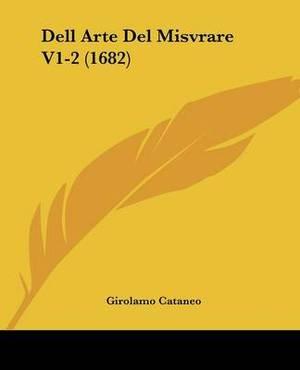Dell Arte Del Misvrare V1-2 (1682)