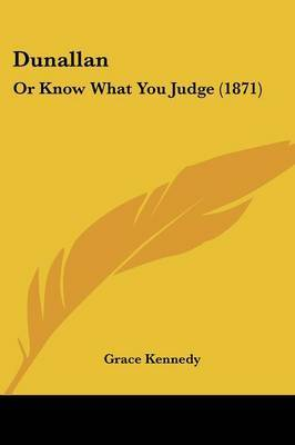 Dunallan: Or Know What You Judge (1871)