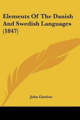 Elements Of The Danish And Swedish Languages (1847)