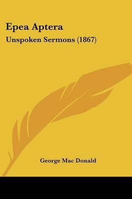 Epea Aptera: Unspoken Sermons (1867)