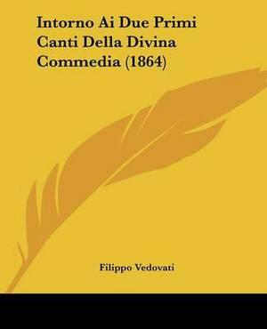 Intorno Ai Due Primi Canti Della Divina Commedia (1864)