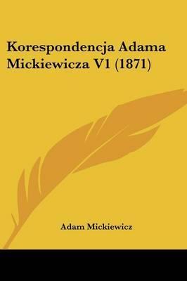 Korespondencja Adama Mickiewicza V1 (1871)