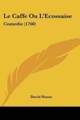 Le Caffe Ou L'Ecossaise: Comedie (1760)