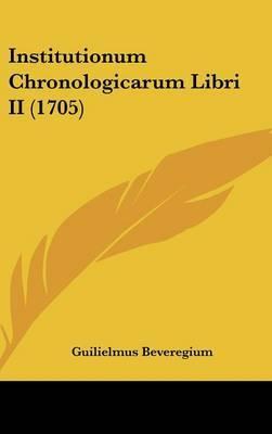 Institutionum Chronologicarum Libri II (1705)