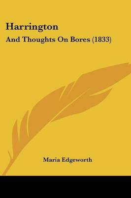 Harrington: And Thoughts On Bores (1833)