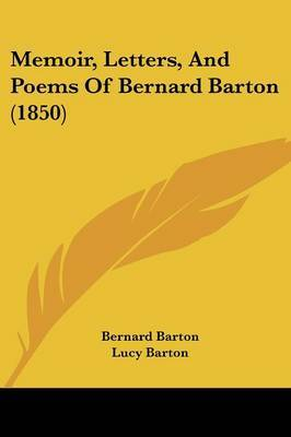 Memoir, Letters, And Poems Of Bernard Barton (1850)