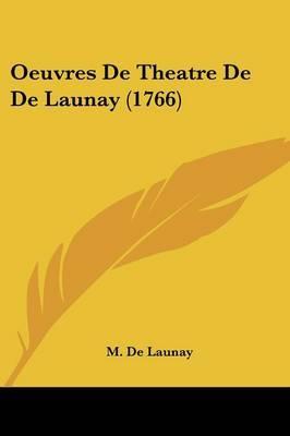 Oeuvres De Theatre De De Launay (1766)