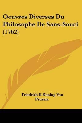 Oeuvres Diverses Du Philosophe De Sans-Souci (1762)