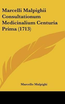 Marcelli Malpighii Consultationum Medicinalium Centuria Prima (1713)