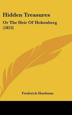 Hidden Treasures: Or The Heir Of Hohenberg (1853)